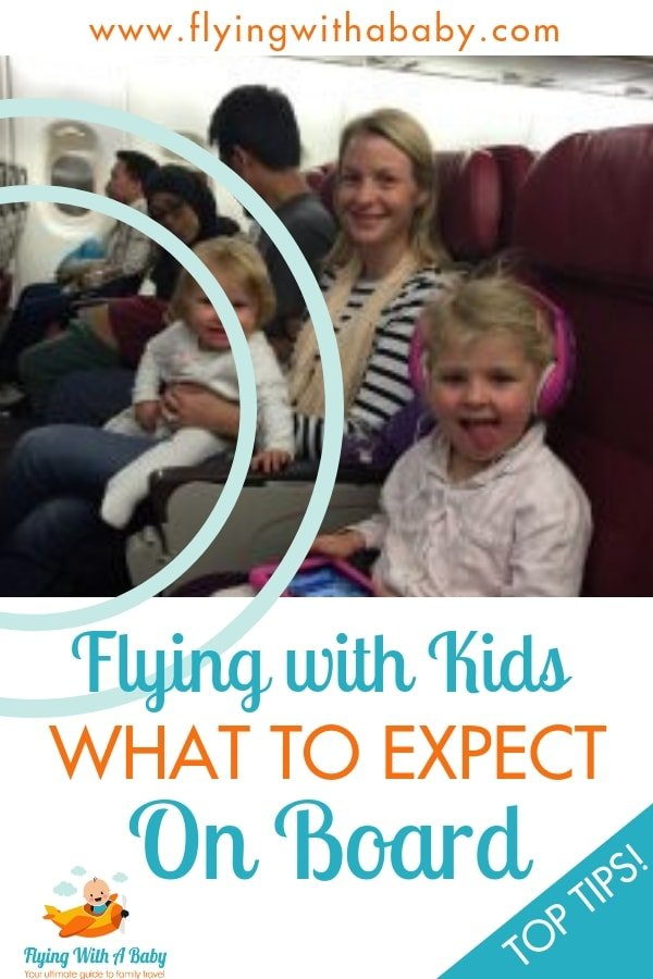 What to expect on board when flying with babies and young children #flyingwithababy #familytravel