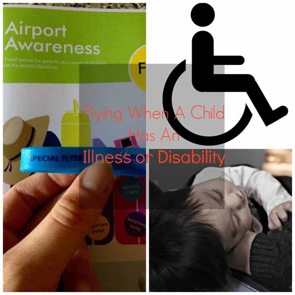 flying when a child has an illness or disability, travel, autism, chickenpox, disabled