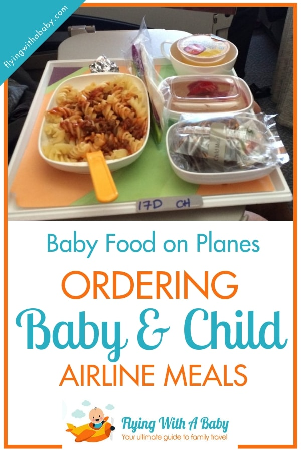 Ordering baby and child meals on different airlines - find out what the different airlines offer and how to order #familytravel #flyingwithkids