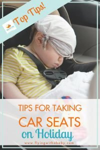 Car Seats Abroad, car seat on holiday. Tips for taking your car seat on vacation. #familytravel #carseat