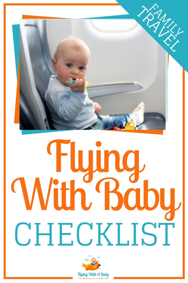 Flying With Baby Checklist - the essential items you need when flying with a baby #familytravel #flyingwithbaby