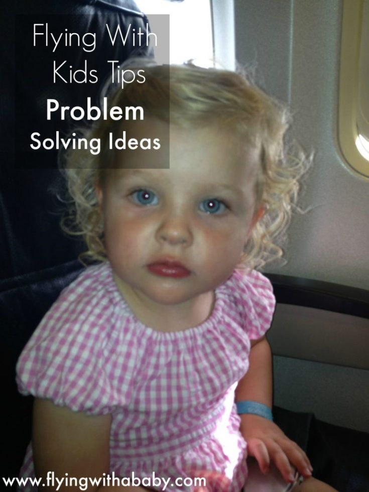 Problem Solving Tips For Flights With Kids