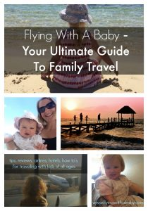 Flying with a baby - A family travel site full of practical travel tips, information, hotel, & airline reviews, flying with baby tips