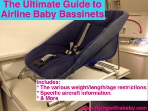 Ultimate guide to airline baby bassinets. Includes the various weight/length/age restrictions and specific aircraft information. Ideal for looking at before you book your flight.