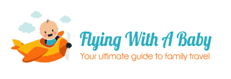 Flying With A Baby Family Travel Tips For Parents Of Kids ALL Ages