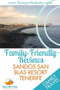 Review of the Sandos San Blas resort in Tenerife, Spain #familytravel