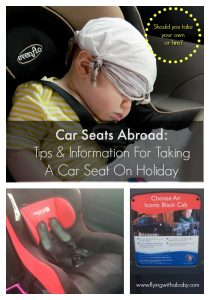 Car Seats Abroad, car seat on holiday. car seat on vacation