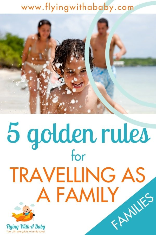 Travelling as a family can be amazing fun, but there are some golden rules you need to remember! #familytravel