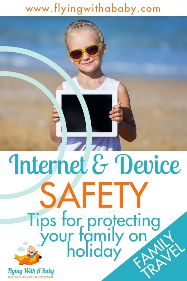 Make sure your family stays safe online while you're on holiday with these top tips on internet and device safety #familytravel #internetsafety