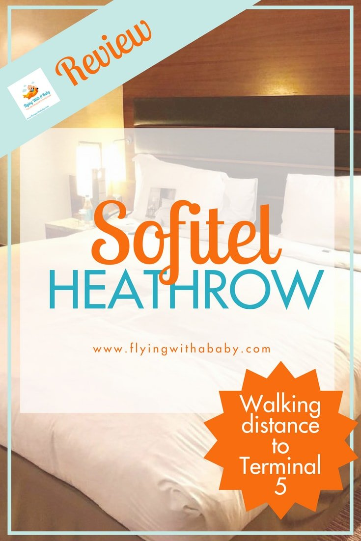 Review of Sofitel Heathrow - hotel within walking distance of Terminal 5 #familytravel