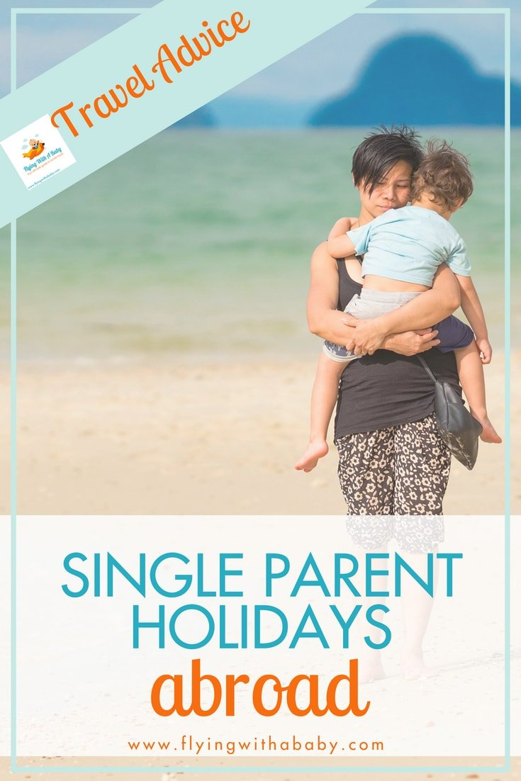 Travel and holiday advice for single parents wanting to take their children abroad #travelwithkids