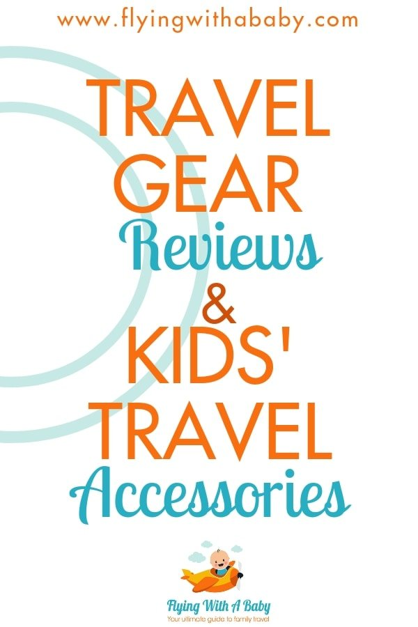Flying With a Baby's round-up of all the best travel gear for families and kids! #familytravel