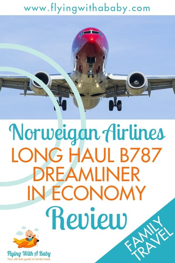 Review of the Norweigan Airlines Long Haul B787 Dreamliner In Economy from Flying With a Baby #familytravel #airlinereviews