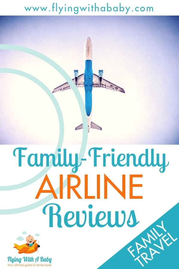 Family-friendly airline reviews - reviews of some of the top airlines and their facilities for children and families #familytravel #airlinereview #paxex #avgeek