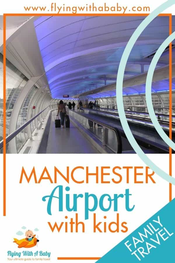 Manchester Airport Guide- Manchester Airport With Kids