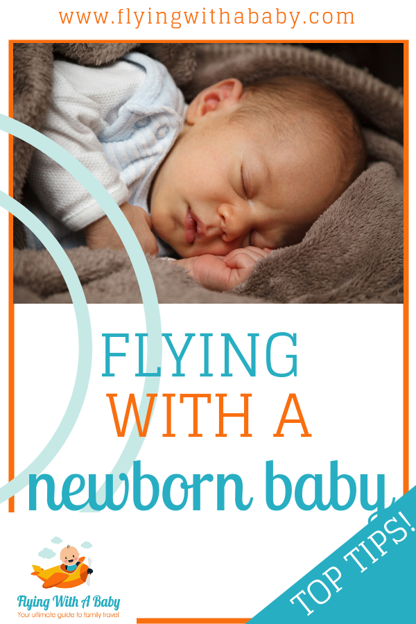 flying with a newborn baby tips, including how early a baby can fly, ID needed, tips for travelling with a newborn and more. #familytravel