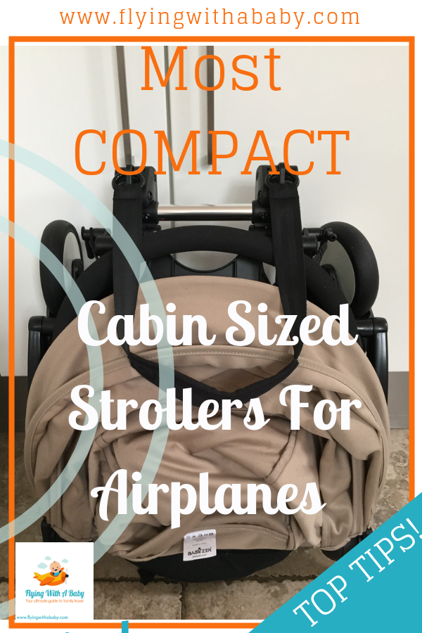 6 of the Most Compact Cabin Sized Strollers For Plane Travel 2019 One of the times you really need a travel stroller is at the airport, particularly for that long walk to baggage reclaim and the usual snaking queue at immigration. Whilst some airlines do their best to help by providing you with courtesy strollers as you disembark, this is sadly not the norm. The best option is to know your airlines cabin baggage regulations and maximise them to the hilt by bringing a compact cabin sized stroller as your permittable carry on. This may mean you will have to sacrifice another travel bag depending on whether there is an infant baggage allowance for a diaper/nappy bag or similar. #family travel #stroller #pushchair