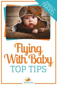 Flying with baby top tips