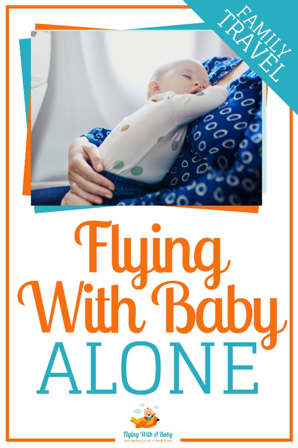 Flying with baby alone? These top tips will help to make your journey stress-free #flyingtips #familytravel