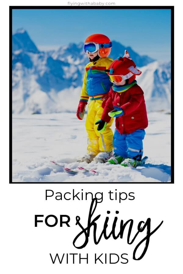 packing tips for skiing with kids pin image