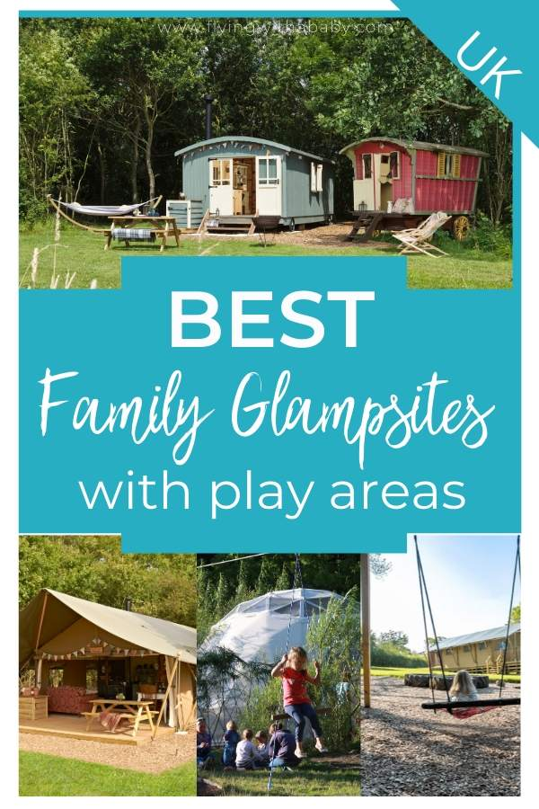 Family Glamping With Kids UK - 26 of the Best Family Glamping Sites with play areas & more