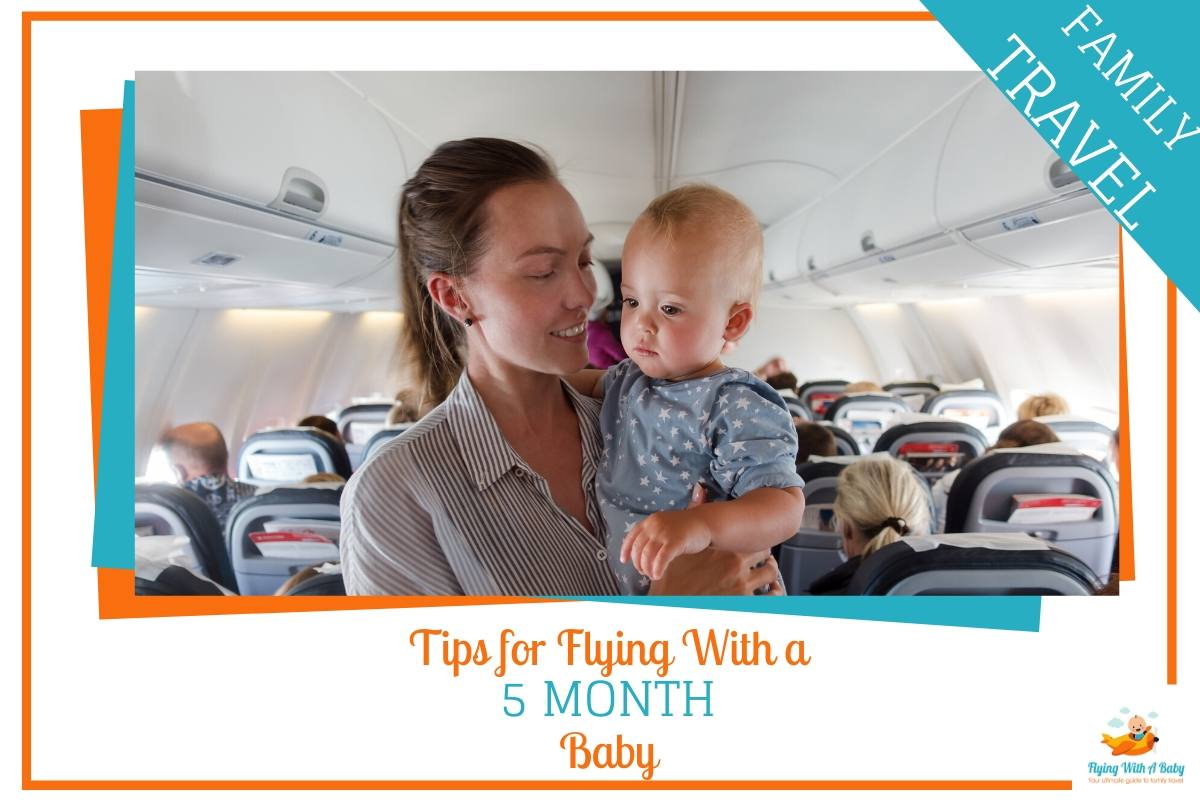 Tips for flying with a 5 month old baby