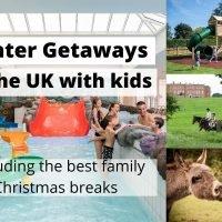 winter getaways in the uk with kids