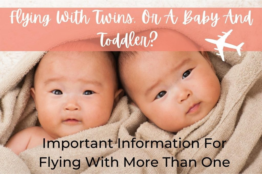 Flying With Twins Or A Baby And Toddler?