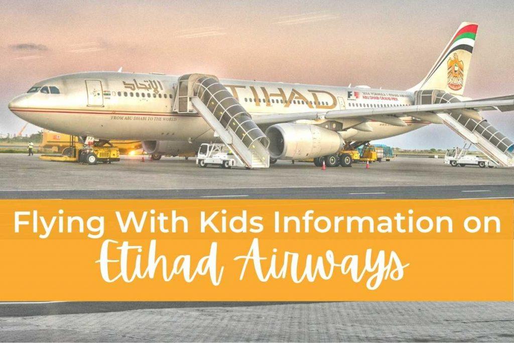 Flying With Kids Information Etihad Airways