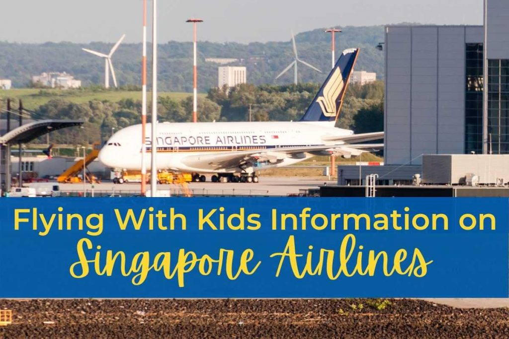Flying With Kids Information Singapore Airlines