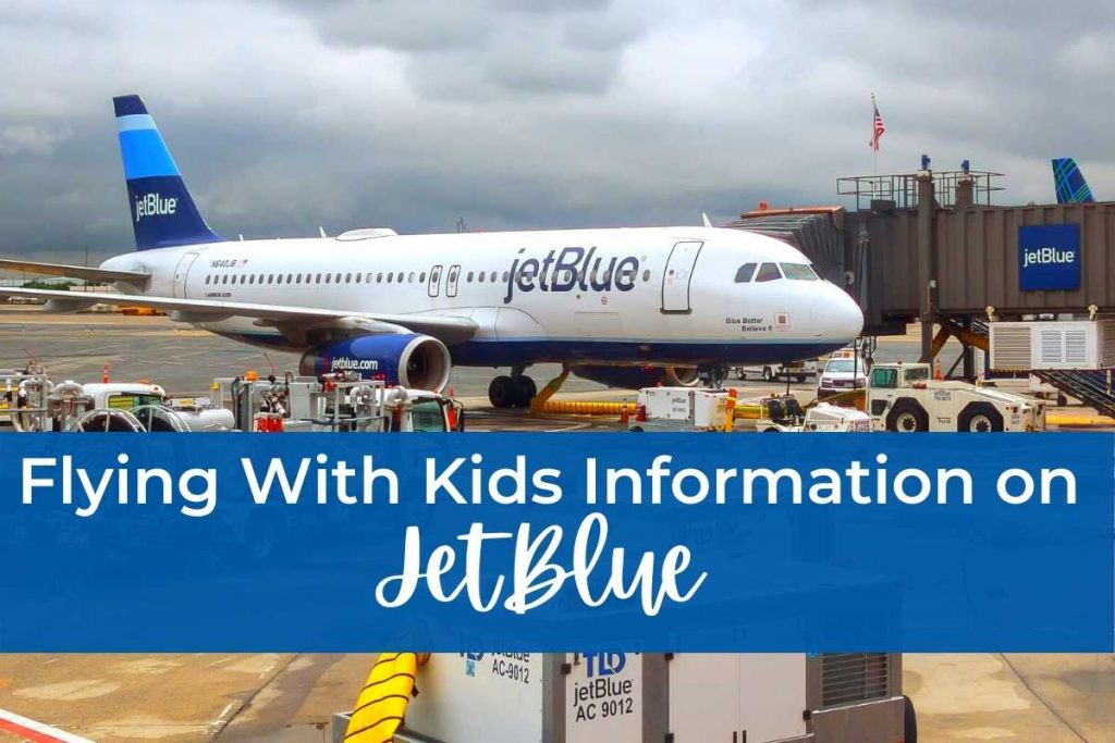 Flying with kids information on JetBlue, JetBlue Flying With Kids