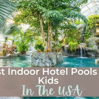 Best Indoor Hotel Pools For Kids In The USA