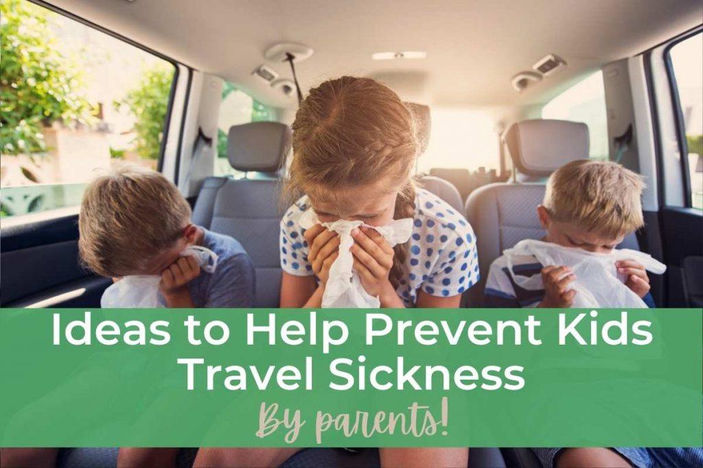 Ideas to Help Prevent Kids Travel Sickness