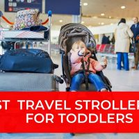 BEST TRAVEL STROLLERS For TODDLERS